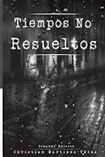 Tiempos No Resueltos (Segunda Edicion)