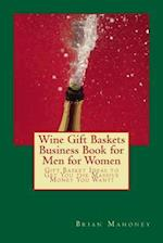 Wine Gift Baskets Business Book for Men for Women af Brian Mahoney