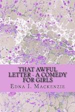 That Awful Letter - A Comedy for Girls af Edna I. MacKenzie
