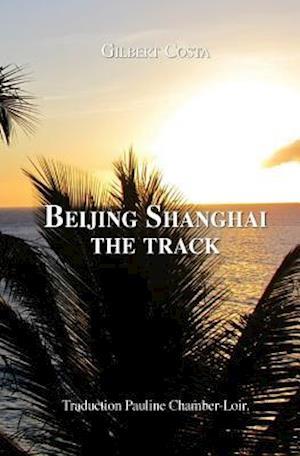 Beijing Shanghai the Track