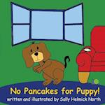 No Pancakes for Puppy!