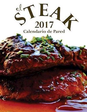 Bog, paperback El Steak 2017 Calendario de Pared (Edicion Espana) af Aberdeen Stationers Co