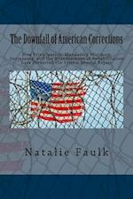 The Downfall of American Corrections