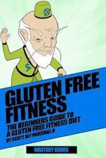 Gluten Free Fitness Beginners Guide