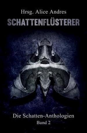 Bog, paperback Schattenfluesterer af Alice Andres, Felix Haenisch, Simon Zimmermann