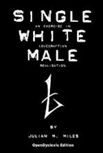 Single White Male - Opendyslexic Edition