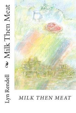 Bog, paperback Milk Then Meat af Lyn Rendell