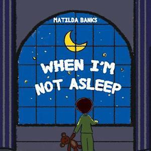 Bog, paperback When I'm Not Asleep af Matilda Banks