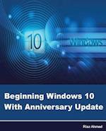 Beginning Windows 10 with Anniversary Update