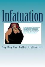 Infatuation af Pay Day The Author/Julian Hill