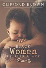 Black Women Raising Black Sons