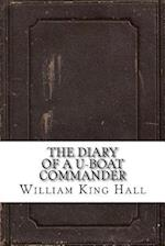 The Diary of A U-Boat Commander af William Stephen Richard King Hall