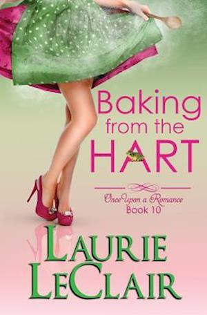 Bog, paperback Baking from the Hart (Once Upon a Romance, Book 10) af Laurie LeClair