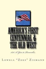 America's First Centennial & the Old West