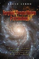 Forging Promethean Psychology