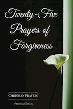 Twenty-Five Prayers of Forgiveness