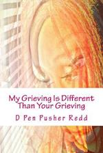 My Grieving Is Different Than Your Grieving