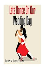 Let's Dance on Our Wedding Day