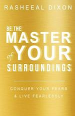 Be the Master of Your Surroundings!