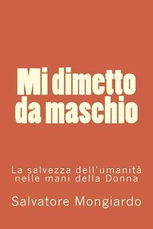 Bog, paperback Mi Dimetto Da Maschio af Salvatore Mongiardo