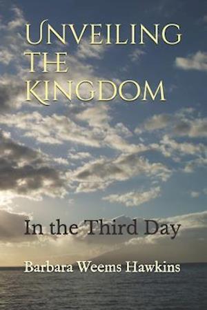 Bog, paperback Unveiling the Kingdom af Barbara Weems Hawkins