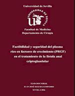 Factibilidad y Seguridad del Plasma Rico En Factores de Crecimiento (Prgf) En El Tratamiento de La Fistula Anal Criptoglandular