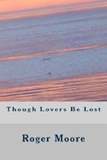 Though Lovers Be Lost