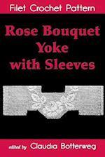 Rose Bouquet Yoke with Sleeves Filet Crochet Pattern