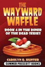 The Wayward Waffle af Carolyn Q. Hunter