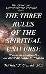 The Three Rules of the Spiritual Universe af Dr Michael F. Conrad