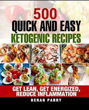 Bog, paperback 500 Quick and Easy Ketogenic Recipes af Beran Parry