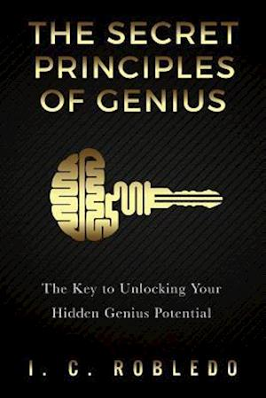 Bog, paperback The Secret Principles of Genius af I. C. Robledo