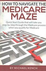 How to Navigate the Medicare Maze