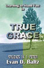 Learning to Stand Fast in True Grace af Evan D. Baltz