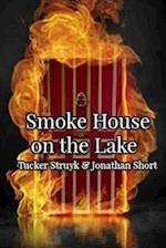 Smoke House on the Lake