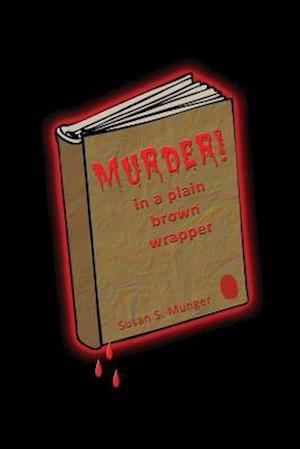 Bog, paperback Murder in a Plain Brown Wrapper af Susan Springer Munger