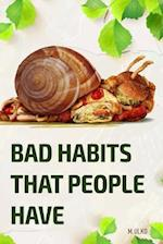 Bad Habits That People Have