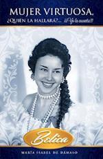 Mujer Virtuosa, Quien La Hallara?... Yo La Encontre!!! af Maria Isabel De Damaso