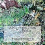 ABCs by the Pond, If You Please!