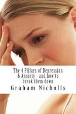 The 4 Pillars of Depression & Anxiety - And How to Break Them Down