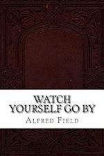 Watch Yourself Go by af Alfred Griffith Field