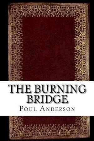 Bog, paperback The Burning Bridge af Poul William Anderson