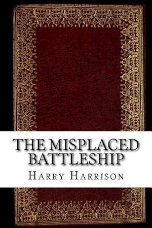 Bog, paperback The Misplaced Battleship af Harry Harrison