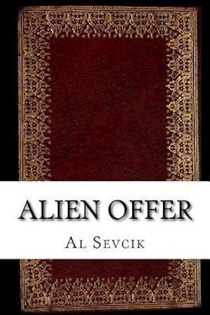 Bog, paperback Alien Offer af Al Sevcik