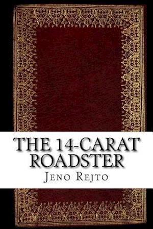 Bog, paperback The 14-Carat Roadster af Jeno Rejto