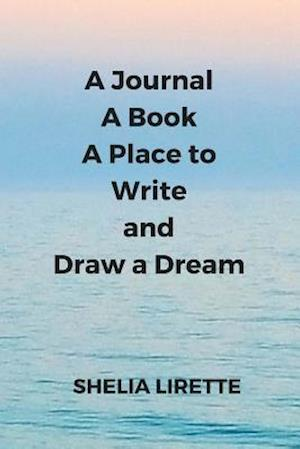 A Journal, a Book, a Place to Write and Draw a Dream