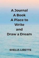 A Journal, a Book, a Place to Write and Draw a Dream af Shelia Lirette