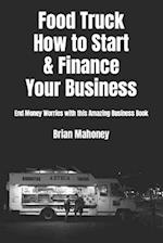 Food Truck How to Start & Finance Your Business
