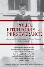 Polio, Pitchforks, and Perseverance