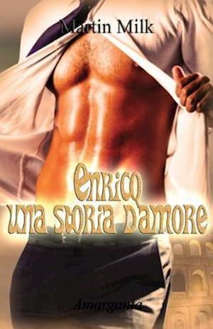 Bog, paperback Enrico, Una Storia D'Amore af Martin Milk